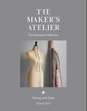 Bog, paperback The Maker's Atelier: The Essential Collection af Frances Tobin