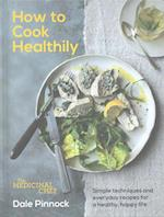The Medicinal Chef: How to Cook Healthily