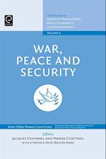 War, Peace, and Security (Contributions to Conflict Management Peace Economics and Development S)