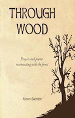 Through Wood
