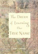 Dream of Learning Our True Name
