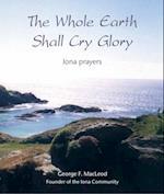 Whole Earth Shall Cry Glory