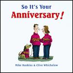 So It's Your Anniversary! (So You're ..)