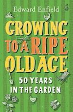 Growing to a Ripe Old Age af Edward Enfield