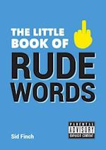 The Little Book of Rude Words (The Little Book of)