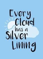 Every Cloud Has a Silver Lining af Sophie Golding