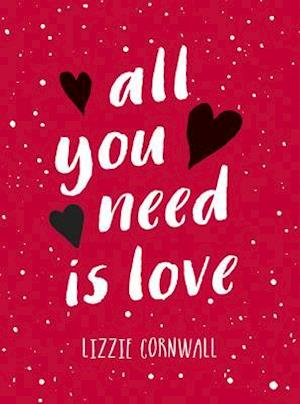 Bog, hardback All You Need is Love af Lizzie Cornwall