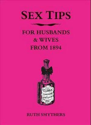 Bog, hardback Sex Tips for Husbands and Wives from 1894 af Ruth Smythers