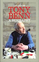 Tony Benn a Biography af Jad Adams