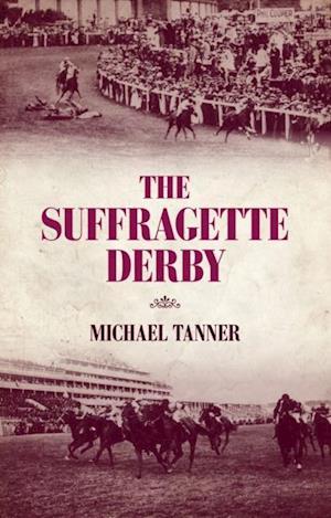 Suffragette Derby af Michael Tanner