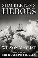 Shackleton's Heroes af Wilson McOrist