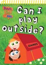 Can I Play Outside? (Travel Time For Kids Skinny Pads)