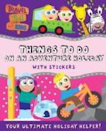 Things To Do On An Adventure Holiday (Travel Time for Kids)