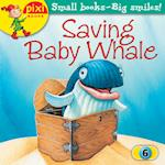 Saving Baby Whale (Pixi, nr. 6)