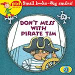 Don't Mess with Pirate Tim (Pixi, nr. 23)