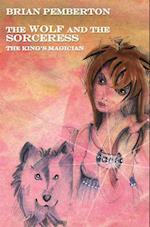 The Wolf and the Sorceress - The King's Magician