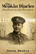 The Meakin Diaries - Sheffield in the Trenches