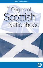 Origins of Scottish Nationhood af Neil Davidson