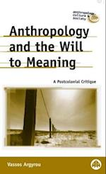 Anthropology and the Will to Meaning