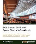 SQL Server 2012 with Powershell V3 Cookbook