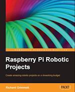 Raspberry Pi Robotic Projects af Richard Grimmett