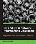 IOS and OS X Network Programming Cookbook af Jon Hoffman