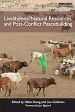 Livelihoods, Natural Resources, and Post-Conflict Peacebuilding (Peacebuilding and Natural Resources, nr. 4)