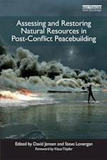Assessing and Restoring Natural Resources In Post-Conflict Peacebuilding (Peacebuilding and Natural Resources, nr. 5)