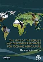 The State of the World's Land and Water Resources for Food and Agriculture af The Food Agriculture Organization of the United Nations, Food and Agriculture Organization of the United Nations, Olivier Dubois