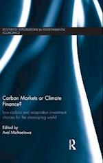 Carbon Markets or Climate Finance (Routledge Explorations in Environmental Economics, nr. 34)