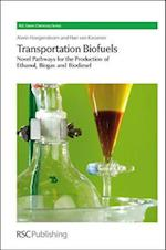 Transportation Biofuels (Green Chemistry Series, nr. 9)