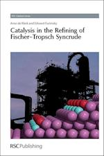 Catalysis in the Refining of Fischer-Tropsch Syncrude (Rsc Catalysis Series, nr. 4)