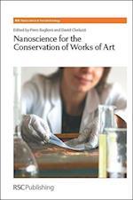 Nanoscience for the Conservation of Works of Art (Rsc Nanoscience & Nanotechnology, nr. 28)