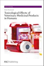 Toxicological Effects of Veterinary Medicinal Products in Humans (Issues in Toxicology)