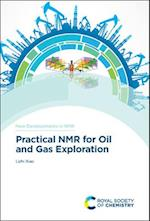 Practical NMR for Oil and Gas Exploration (New Developments in NMR)