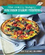 The Really Hungry Vegetarian Student Cookbook