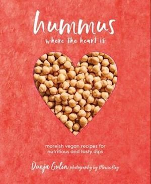 Bog, hardback Hummus Where the Heart Is af Dunja Gulin