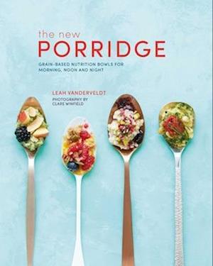 Bog, hardback The New Porridge af Leah Vanderveldt