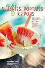 Boozy Slushies, Poptails and Ice Pops