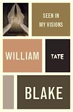 William Blake: Seen in My Visions: A Descriptive Catalogue of Pictures (Artists Writings)