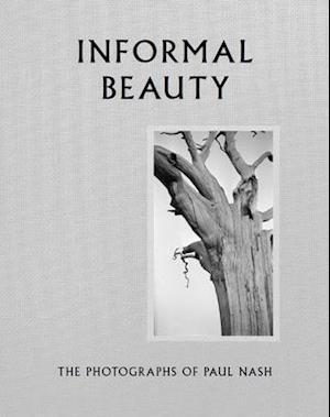 Informal Beauty:The Photographs of Paul Nash