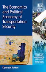 The Economics and Political Economy of Transportation Security (Transport Economics, Management and Policy series)