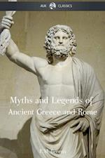 Myths and Legends of Ancient Greece and Rome (AUK Classics)