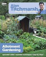 Alan Titchmarsh How to Garden: Allotment Gardening (How to Garden, nr. 20)