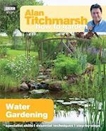 Alan Titchmarsh How to Garden: Water Gardening (How to Garden, nr. 23)
