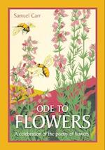 Ode to Flowers: A celebration of the poetry of flowers af Samuel Carr