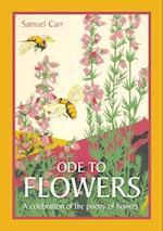 Ode to Flowers af Samuel Carr