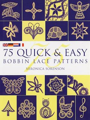 75 Quick & Easy Bobbin Lace Patterns af Veronica Sorenson