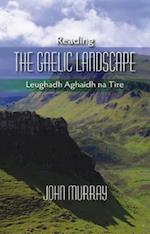 Reading the Gaelic Landscape af John Murray