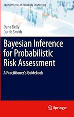 Bayesian Inference for Probabilistic Risk Assessment af Curtis Smith, Dana Kelly